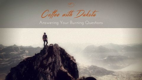 [008]Coffee with Dakota: Are you in a box much too small for the size of your spirit?