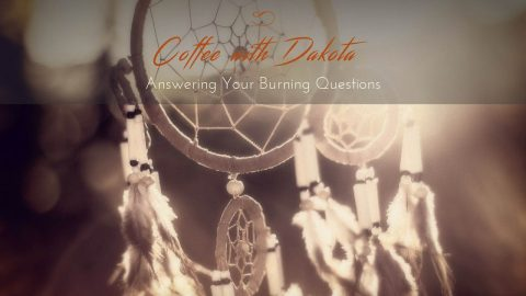 [009]Coffee with Dakota: Facing my fears and finding messages in this turmoil.