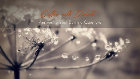 [037] Coffee with Dakota: Connecting with the Lineage of Your Past Lives