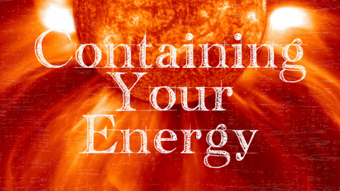 [Shaman Shorts 034] Containing Your Energy