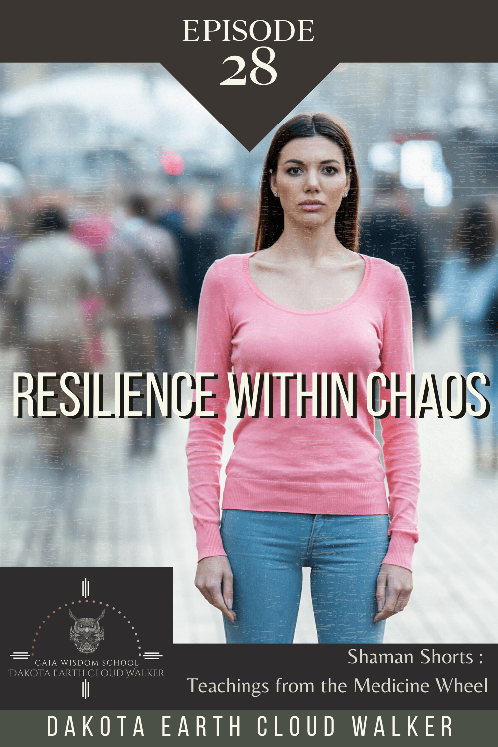 [Shaman Shorts 028] Resilience Within Chaos